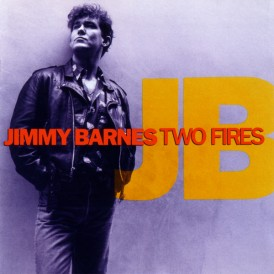 Two Fires Jimmy Barnes