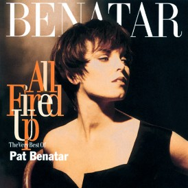 All Fired Up    Pat Benatar