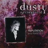 REPUTATION & RARETIES/DUSTY SPRINGFIELD