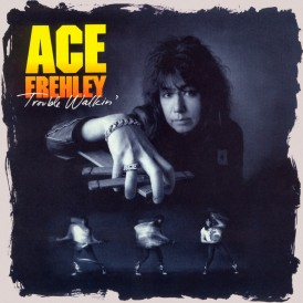 TROUBLE WALKIN/ ACE FREHLEY