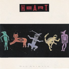 BAD ANIMALS/ HEART