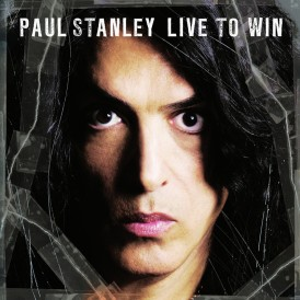 LIVE TO WIN/   PAUL STANLEY
